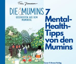 Read more about the article 7 Mental-Health-Tipps von den Mumins