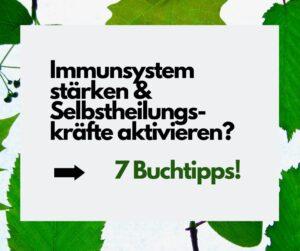 Read more about the article Immunsystem stärken und Selbstheilungskräfte aktivieren? 7 Buchtipps!