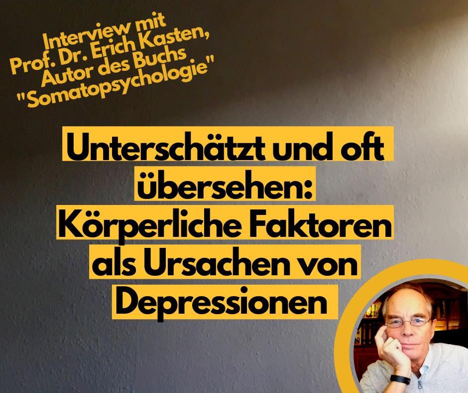 You are currently viewing Unterschätzt und oft übersehen: körperliche Faktoren als Ursachen von Depressionen. Ein Interview mit Prof. Dr. Erich Kasten